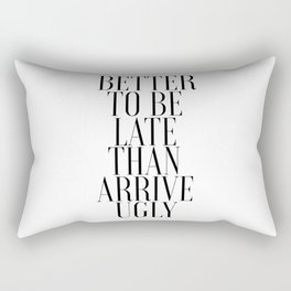 Printable Bathroom Art Better to Be Late Than To Arrive Ugly Bathroom Wall Decor Washroom Rectangular Pillow