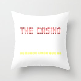 The Casino Took All My Money! I'm Going Back For IT Throw Pillow