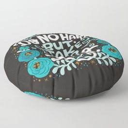 Sh*t People Say: Do No Harm But Take No Shit Floor Pillow