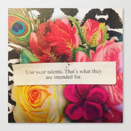 Use your talents. Canvas Print