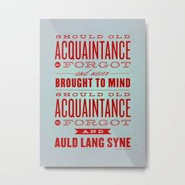 Auld Lang Syne letterpress Metal Print