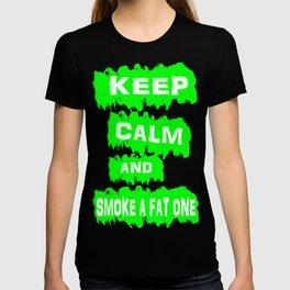 Keep calm and smoke a fat one. T-shirt