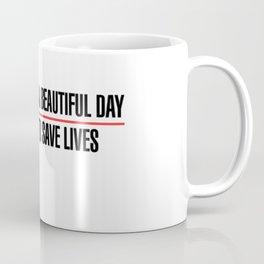 Its A Beautiful Day To Save Lives Coffee Mug