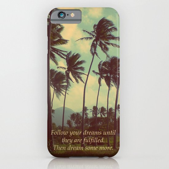 Follow Your Dreams iPhone & iPod Case