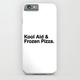 KOOL AID & FROZEN PIZZA iPhone Case