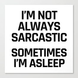 sarcastic quotes canvas prints society6