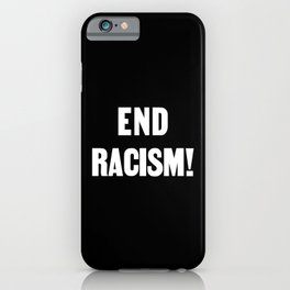 END RACISM! iPhone Case