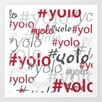 yolo Art Prints featuring yolo by blacksparrow