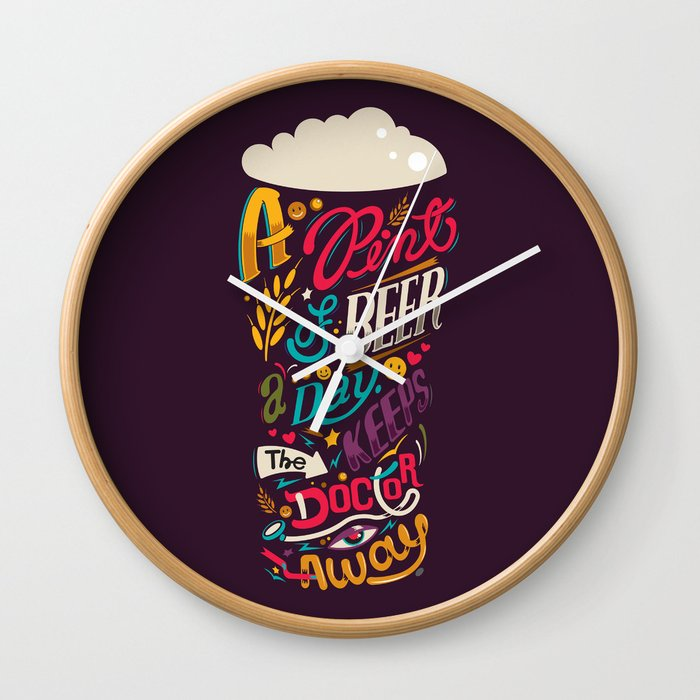 A pint of beer a day. Keeps the doctor away. Wall Clock