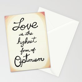 Love is the Highest Form of Optimism Stationery Cards