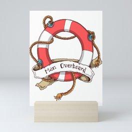 Man Overboard  sailor and boatman sea tattoo lover gift Mini Art Print
