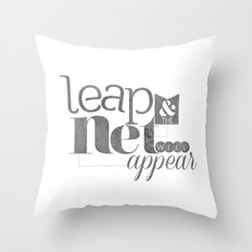 leap & the net will appear Throw Pillow