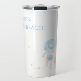 Life Is Better At The Beach Travel Mug