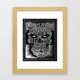 Don' be afraid Framed Art Print