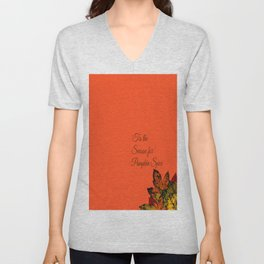 'Tis the Season for Pumpkin Spice | or Fall... because Autumn is too hard to spell Unisex V-Neck