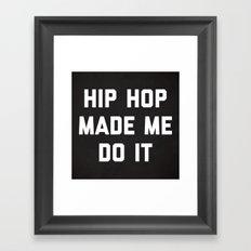 Hip Hop Do It Music Quote Framed Art Print