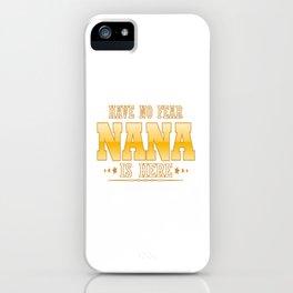 NANA IS HERE iPhone Case