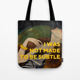 I Was Not Made to Be Subtle, Feminist Tote Bag