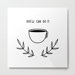You can do it Metal Print