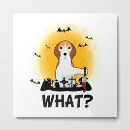 What! Halloween Beagle What Funny Killer Dog Halloween Costume Metal Print