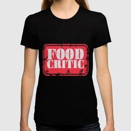 Food critic   Food food tester T-shirt
