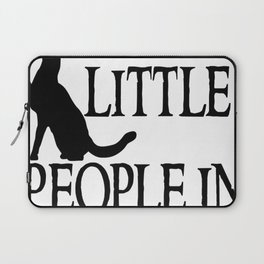 Cats are little people... Laptop Sleeve