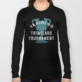 Training: Triwizard  Cup Long Sleeve T-shirt