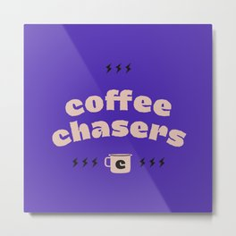 Coffee Chasers Metal Print