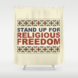 Stand Up For Religious Freedom Shower Curtain