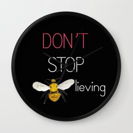 Don't stop bee-lieving Wall Clock