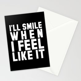 I'LL SMILE WHEN I FEEL LIKE IT (Black & White) Stationery Cards