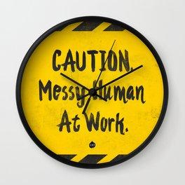 CAUTION. Messy Human At Work Wall Clock