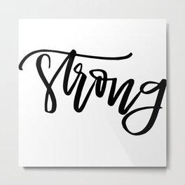 Strong Metal Print