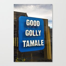 Good Golly Tamale Canvas Print