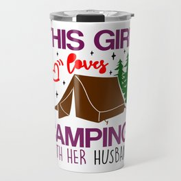 This Girl loves Camping with her Husband Travel Mug