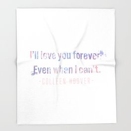 I'll love you forever Throw Blanket