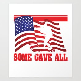 """""""All Gave Some, Some Gave All"""" tee design. Makes a faithful and solitary gift to your friend and fam Art Print"""