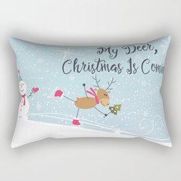 My Deer, Christmas Is Coming! Rectangular Pillow