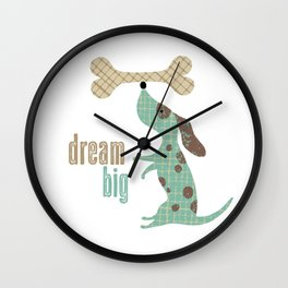 Dream Big Dog with Bone Wall Clock