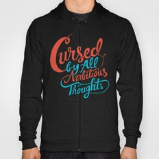 Cursed by all Ambitious Thoughts Hoody