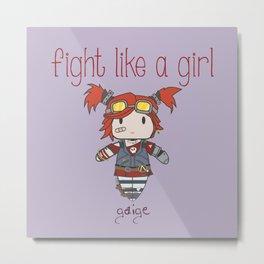 Fight Like a Girl - Borderlands 2 ~ Gaige Metal Print