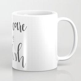Self-Care Isn't Selfish Coffee Mug
