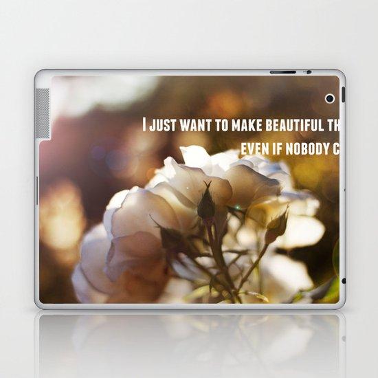 Make Beautiful Things Laptop & iPad Skin