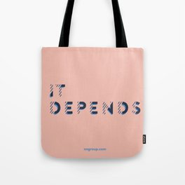 It Depends Tote Bag
