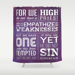 Hebrews 4:15 Shower Curtain