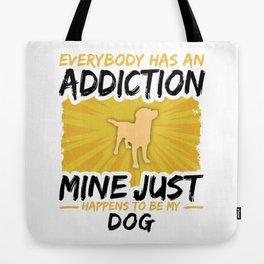 Dog Addiction Funny Farmer Animal Lover Tote Bag
