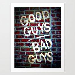 Good Guys Art Print
