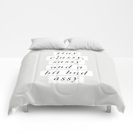 Stay Classy, Sassy a Bit Bad Assy black and white typography poster home decor bedroom wall decor Comforters