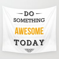 motivational Wall Tapestries featuring Lab No. 4 - Do something awesome today Inspirational Quotes Poster by Lab No. 4