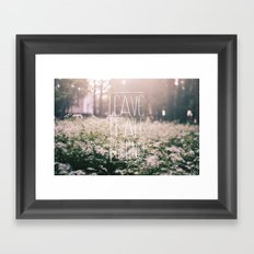 LEAVE IT ALL BEHIND_ Framed Art Print